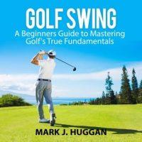 golf-swing-a-beginners-guide-to-mastering-golfs-true-fundamentals.jpg