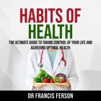 habits-of-health-the-ultimate-guide-to-taking-control-of-your-life-and-achieving-optimal-health.jpg