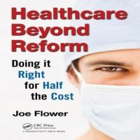 healthcare-beyond-reform-doing-it-right-for-half-the-cost.jpg