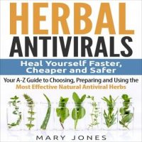 herbal-antivirals-heal-yourself-faster-cheaper-and-safer-your-a-z-guide-to-choosing-preparing-and-using-the-most-effective-natural-antiviral-herbs.jpg