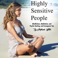 highly-sensitive-people-mindfulness-meditation-and-psychic-healing-and-enneagram-tips.jpg
