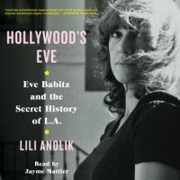 hollywoods-eve-eve-babitz-and-the-secret-history-of-l-a.jpg
