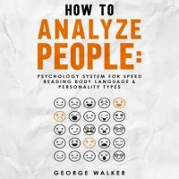 how-to-analyze-people-psychology-system-for-speed-reading-body-language-personality-types.jpg