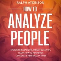 how-to-analyze-people-system-for-analyzing-human-behavior-learn-how-to-read-body-language-personality-types.jpg