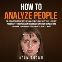 how-to-analyze-people-the-ultimate-guide-on-speed-reading-people-analysis-of-body-language-personality-types-and-human-psychology-learn-how-to-understand-behaviour-and-read-peoples-minds.jpg