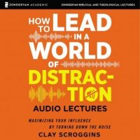 how-to-lead-in-a-world-of-distraction-audio-lectures-four-simple-habits-for-turning-down-the-noise.jpg