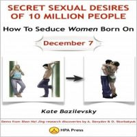 how-to-seduce-women-born-on-december-7-or-secret-sexual-desires-of-10-million-people-demo-from-shan-hai-jing-research-discoveries-by-a-davydov-o-skorbatyuk.jpg