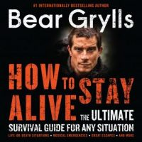 how-to-stay-alive-the-ultimate-survival-guide-for-any-situation.jpg
