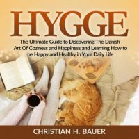 hygge-the-ultimate-guide-to-discovering-the-danish-art-of-coziness-and-happiness-and-learning-how-to-be-happy-and-healthy-in-your-daily-life.jpg