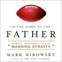 in-the-name-of-the-father-family-football-and-the-manning-dynasty.jpg