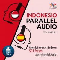 indonesio-parallel-audio-aprende-indonesio-rapido-con-501-frases-usando-parallel-audio-volumen-1.jpg