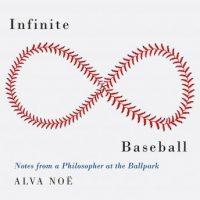 infinite-baseball-notes-from-a-philosopher-at-the-ballpark.jpg