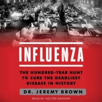 influenza-the-hundred-year-hunt-to-cure-the-deadliest-disease-in-history.jpg
