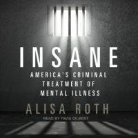 insane-americas-criminal-treatment-of-mental-illness.jpg