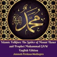 islamic-folklore-the-spider-of-mount-thawr-and-prophet-muhammad-saw-english-edition.jpg