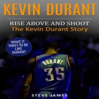 kevin-durant-rise-above-and-shoot-the-kevin-durant-story.jpg