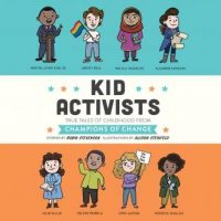 kid-activists-true-tales-of-childhood-from-champions-of-change.jpg