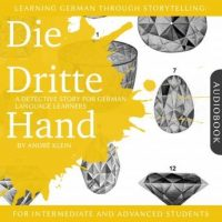 learning-german-through-storytelling-die-dritte-hand-a-detective-story-for-german-learners-for-intermediate-and-advanced.jpg