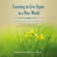learning-to-live-again-in-a-new-world-a-journey-from-loss-to-new-life.jpg