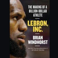 lebron-inc-the-making-of-a-billion-dollar-athlete.jpg