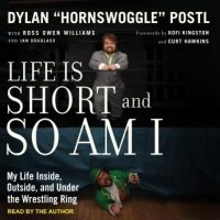 life-is-short-and-so-am-i-my-life-inside-outside-and-under-the-wrestling-ring.jpg