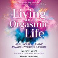 living-an-orgasmic-life-heal-yourself-and-awaken-your-pleasure.jpg