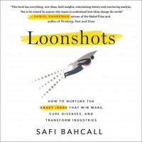 loonshots-how-to-nurture-the-crazy-ideas-that-win-wars-cure-diseases-and-transform-industries.jpg