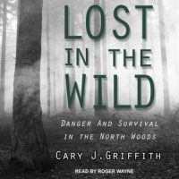 lost-in-the-wild-danger-and-survival-in-the-north-woods.jpg
