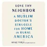love-thy-neighbor-a-muslim-doctors-struggle-for-home-in-rural-america.jpg