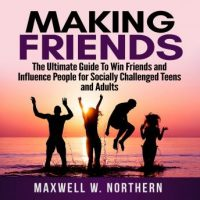 making-friends-the-ultimate-guide-to-win-friends-and-influence-people-for-socially-challenged-teens-and-adults.jpg