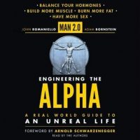 man-2-0-engineering-the-alpha-a-real-world-guide-to-an-unreal-life-build-more-muscle-burn-more-fat-have-more-sex.jpg