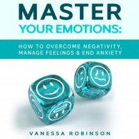master-your-emotions-how-to-overcome-negativity-manage-feelings-end-anxiety.jpg