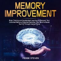 memory-improvementbrain-training-and-accelerated-learning-to-discover-your-unlimited-memory-potential-declutter-your-mind-to-boost-your-iq-through-insane-focus.jpg