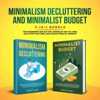 minimalism-decluttering-and-minimalist-budget-the-1-beginners-guide-for-a-minimalist-way-of-living-declutter-your-home-and-achieve-financial-freedom.jpg