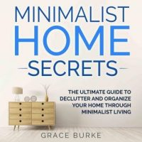 minimalist-home-secrets-the-ultimate-guide-to-declutter-and-organize-your-home-through-minimalist-living.jpg