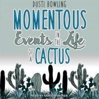 momentous-events-in-the-life-of-a-cactus.jpg