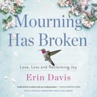 mourning-has-broken-love-loss-and-reclaiming-joy.jpg