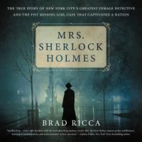 mrs-sherlock-holmes-the-true-story-of-new-york-citys-greatest-female-detective-and-the-1917-missing-girl-case-that-c.jpg