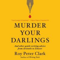 murder-your-darlings-and-other-gentle-writing-advice-from-aristotle-to-zinsser.jpg