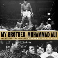 my-brother-muhammad-ali-the-definitive-biography-of-the-greatest-of-all-time.jpg