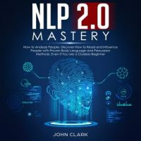 nlp-2-0-mastery-how-to-analyze-people-discover-how-to-read-and-influence-people-with-proven-body-language-and-persuasion-methods-even-if-you-are-a-clue-less-beginner.jpg
