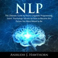 nlp-the-ultimate-guide-to-neuro-linguistic-programming-learn-psychology-secrets-on-how-to-become-the-person-you-were-meant-to-be.jpg