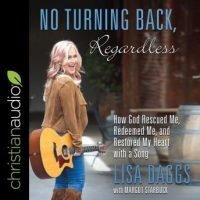 no-turning-back-regardless-how-god-rescued-me-redeemed-me-and-restored-my-heart-with-a-song.jpg