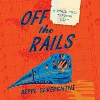 off-the-rails-a-train-trip-through-life.jpg