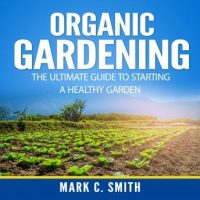 organic-gardening-the-ultimate-guide-to-starting-a-healthy-garden.jpg