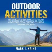 outdoor-activities-the-ultimate-guide-for-an-outdoor-adventure-from-camping-to-hiking-and-backpacking.jpg