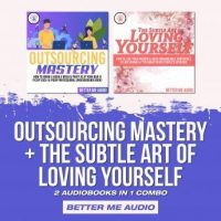 outsourcing-mastery-the-subtle-art-of-loving-yourself-2-audiobooks-in-1-combo.jpg