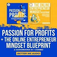 passion-for-profits-the-online-entrepreneur-mindset-blueprint-2-audiobooks-in-1-combo.jpg