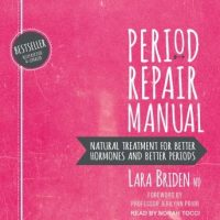 period-repair-manual-natural-treatment-for-better-hormones-and-better-periods-2nd-edition.jpg