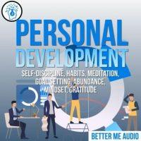 personal-development-self-discipline-habits-meditation-goal-setting-abundance-mindset-gratitude.jpg